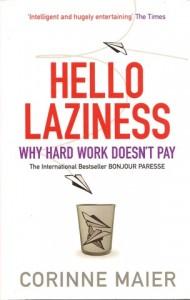 HELLO LAZINESS
