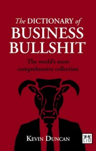 THE DICTIONARY OF BUSINESS BULLSHIT