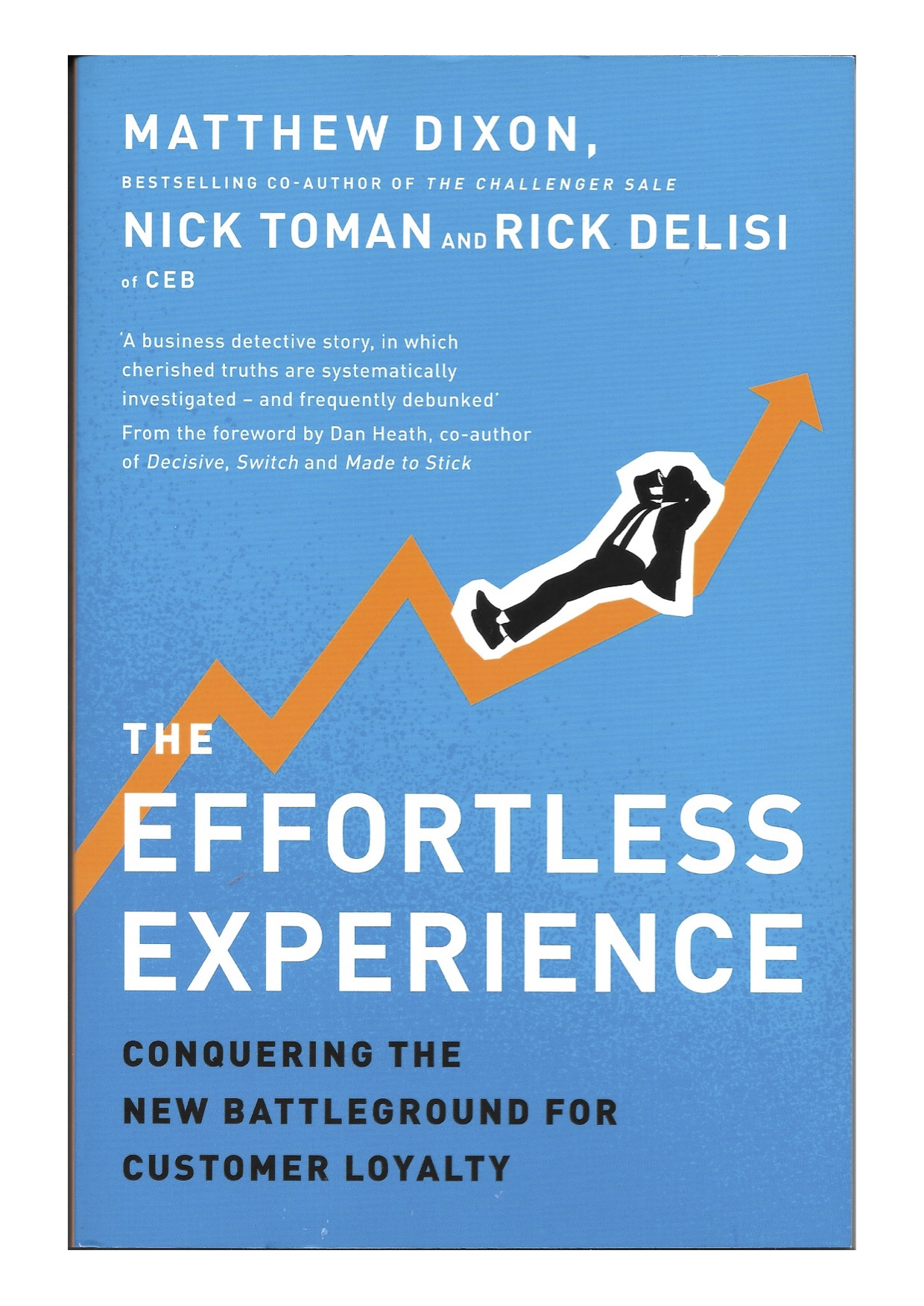 The Effortless Experience – Dixon, Toman & Delisi – Greatest Hits Blog – the best business books summerised